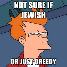 greedy jew